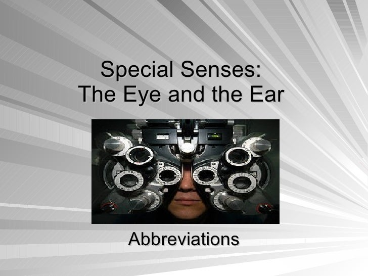 Special Senses: The Eye and the Ear Abbreviations