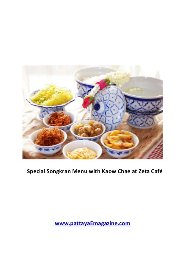 Special Songkran Menu with Kaow Chae at Zeta Café www.pattayaEmagazine.com