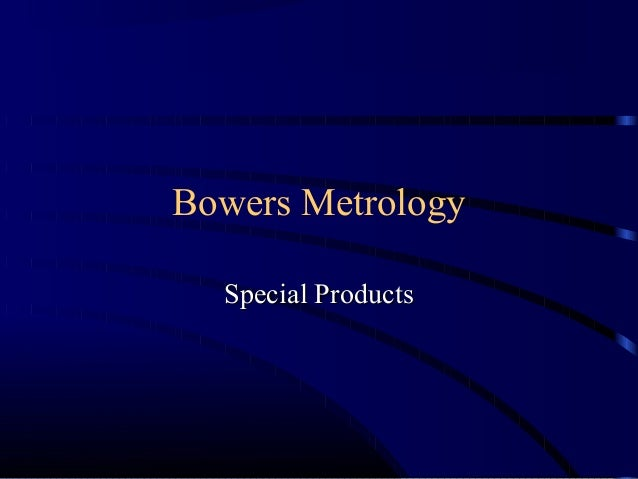 Bowers Metrology Special ProductsSpecial Products