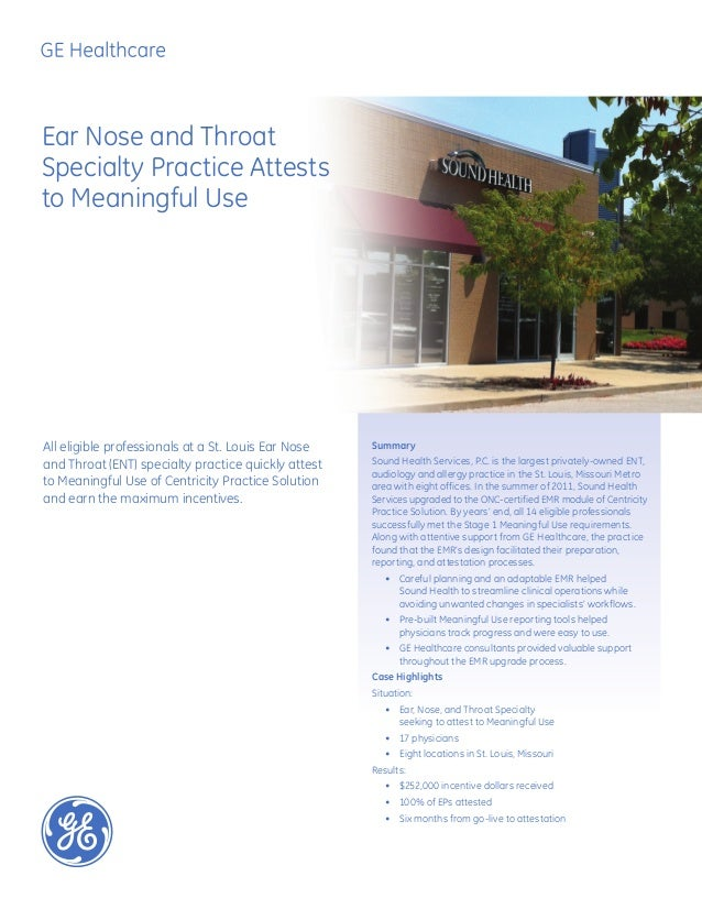 Ear Nose and ThroatSpecialty Practice Atteststo Meaningful UseSummarySound Health Services, P.C. is the largest privately-...