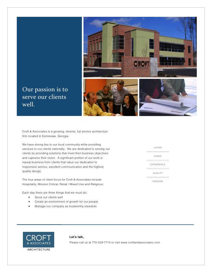 Our passion is toserve our clientswell.Croft & Associates is a growing, diverse, full service architecturefirm located in ...