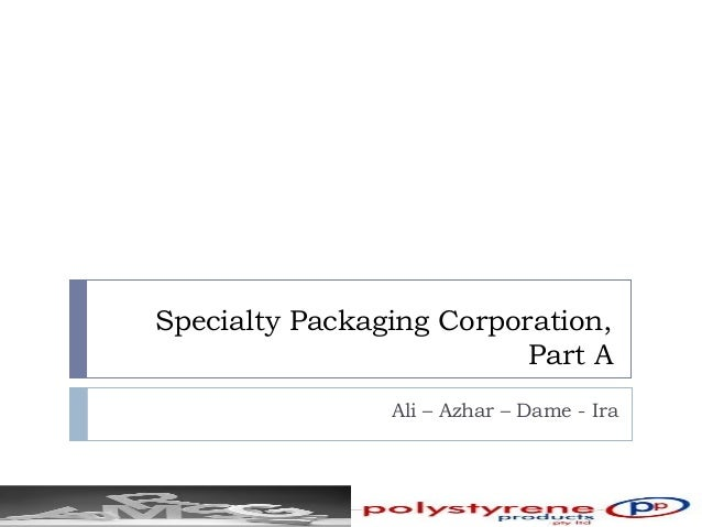 speciality packaging corporation part b Specialty plastics inc is a iso certified custom plastic injection molder located in st peters, mo, just west of st louis, mo our core competency is tight tolerance plastic parts.