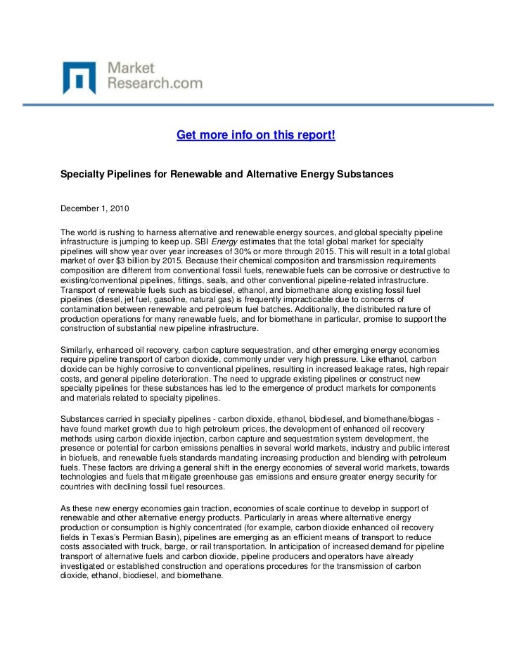 Get more info on this report!Specialty Pipelines for Renewable and Alternative Energy SubstancesDecember 1, 2010The world ...