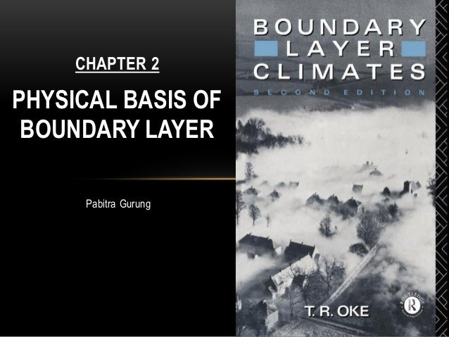 Pabitra Gurung CHAPTER 2 PHYSICAL BASIS OF BOUNDARY LAYER