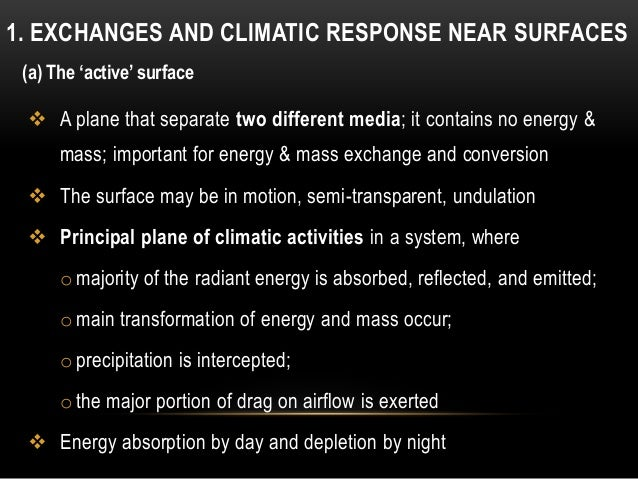 1. EXCHANGES AND CLIMATIC RESPONSE NEAR SURFACES  A plane that separate two different media; it contains no energy & mass...