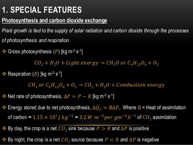 1. SPECIAL FEATURES Photosynthesis and carbon dioxide exchange Plant growth is tied to the supply of solar radiation and c...