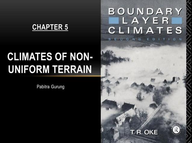 Pabitra Gurung CHAPTER 5 CLIMATES OF NON- UNIFORM TERRAIN