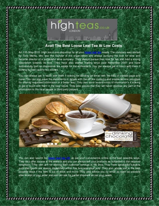 Avail The Best Loose Leaf Tea At Low Costs An 11th May 2015- High tea is one stop shop for all your loose leaf tea needs. ...