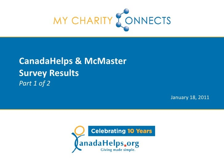 CanadaHelps & McMasterSurvey ResultsPart 1 of 2                         January 18, 2011