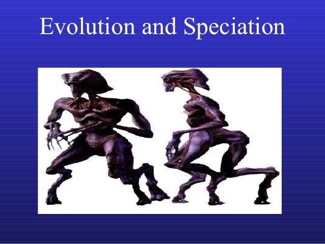 Evolution and Speciation