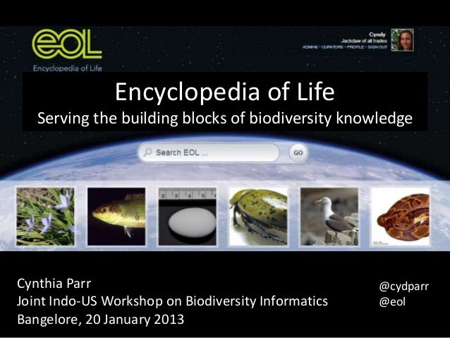 Encyclopedia of Life   Serving the building blocks of biodiversity knowledgeCynthia Parr                                  ...