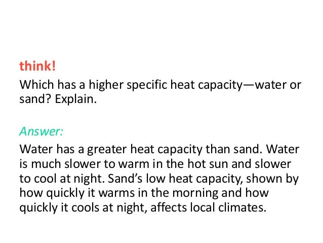 specific heat capacity essay Water has a high specific heat capacity meaning that it needs to gain a lot of energy to raise its below is an example essay on the importance of water.