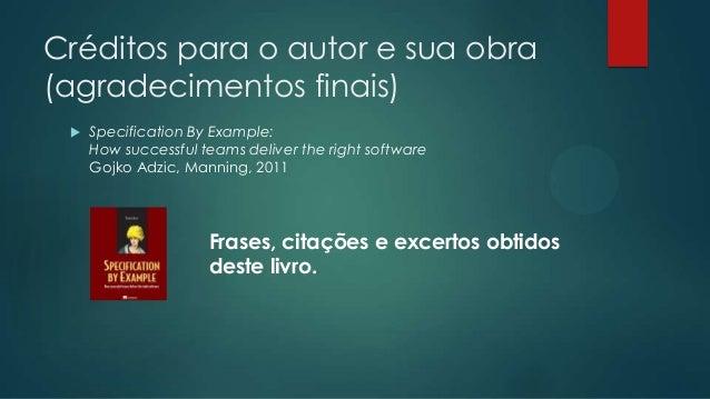 Especificação por meio de exemplos (BDD, testes de aceitação, ...)