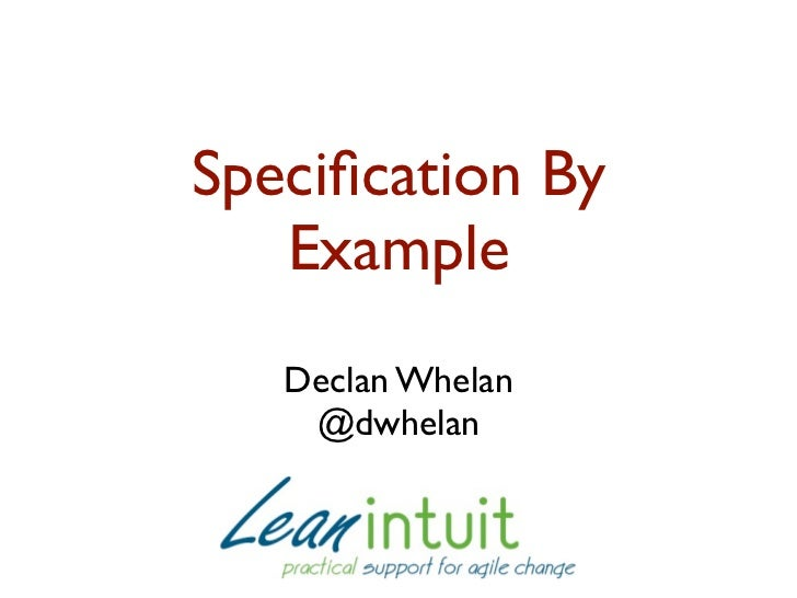 Specification By   Example         My role in ATDD                   BDD, ATDD   Declan Whelan    @dwhelan