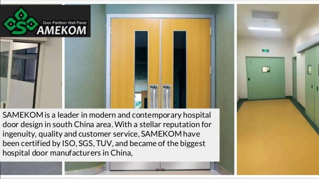 SAMEKOM is a leader in modern and contemporary hospital door design in south China area. With a stellar reputation for ing...