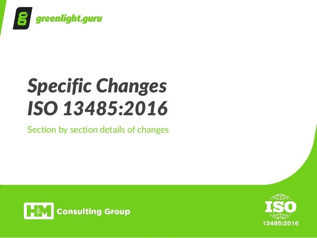 Specific Changes  ISO 13485:2016 Section by section details of changes