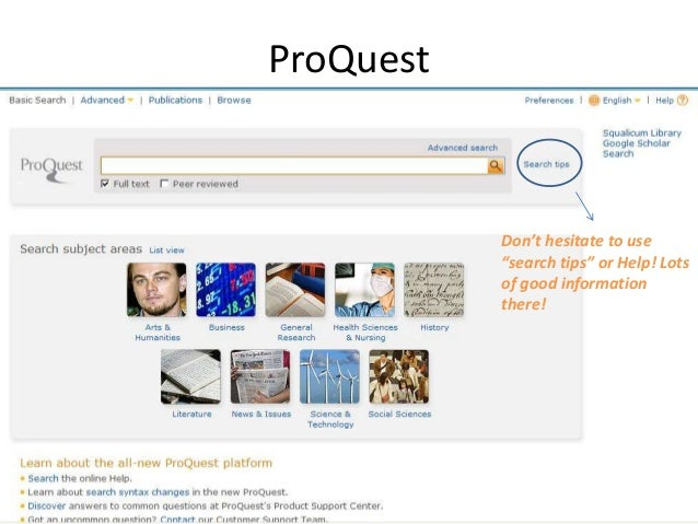 "ProQuest  Don't hesitate to use ""search tips"" or Help! Lots of good information there!"