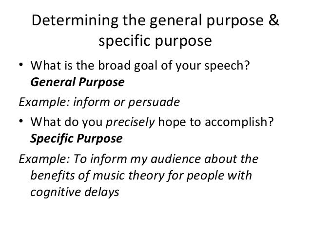 purpose of informative speech Understanding the general and specific purpose of your speech will help you develop and focus your speech to meet the needs of your delivery and of.