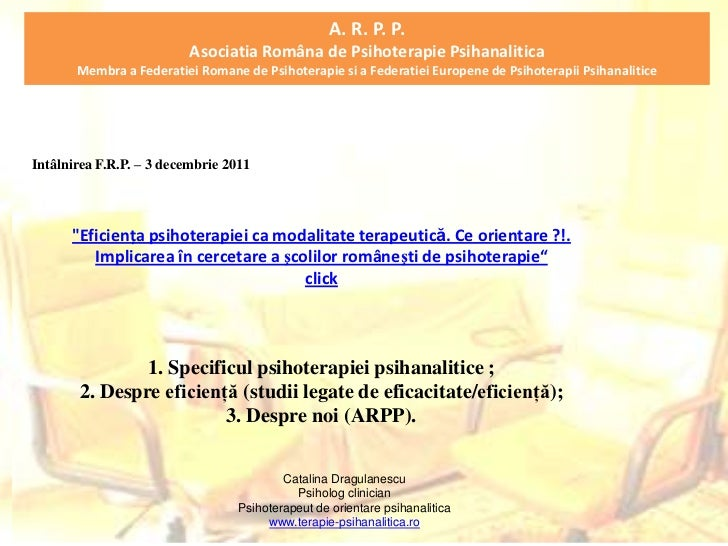 A. R. P. P.                          Asociatia Româna de Psihoterapie Psihanalitica       Membra a Federatiei Romane de Ps...