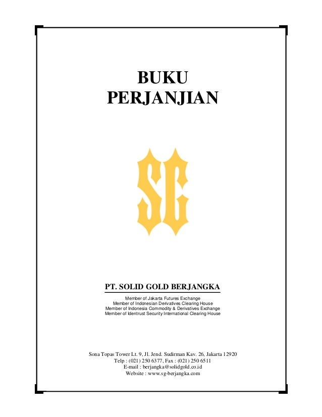 BUKUPERJANJIANPT. SOLID GOLD BERJANGKAMember of Jakarta Futures ExchangeMember of Indonesian Derivatives Clearing HouseMem...