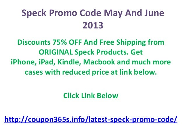 speck promo code may 2013 and june 2013