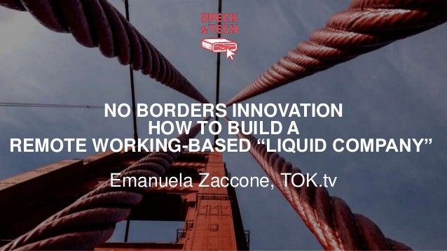 "NO BORDERS INNOVATION HOW TO BUILD A REMOTE WORKING-BASED ""LIQUID COMPANY"" Emanuela Zaccone, TOK.tv"