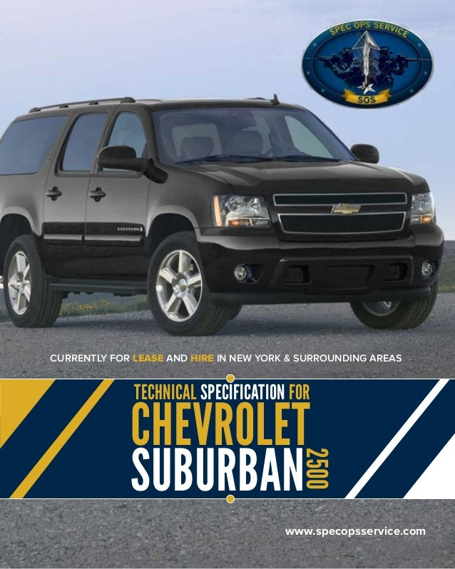 www.specopsservice.com TECHNICAL SPECIFICATION FOR CHEVROLET SUBURBAN 2500 CURRENTLY FOR LEASE AND HIRE IN NEW YORK & SURR...