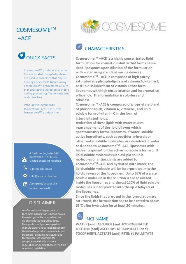 COSMESOMETM  –ACE  CHARACTERISTICS  CosmesomeTM –ACE is a highly concentrated lipid  formulation for cosmetic industry tha...