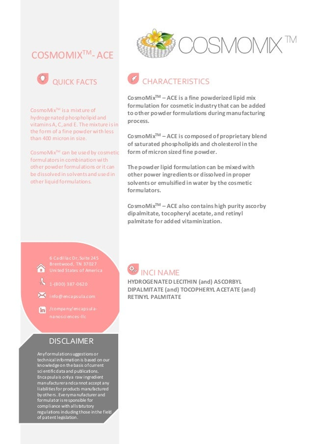 COSMOMIXTM- ACE  CHARACTERISTICS  CosmoMixTM – ACE is a fine powderized lipid mix  formulation for cosmetic industry that ...