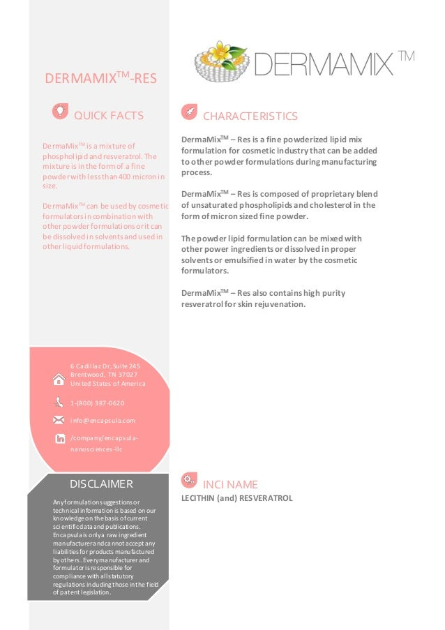 DERMAMIXTM-RES  CHARACTERISTICS  DermaMixTM – Res is a fine powderized lipid mix  formulation for cosmetic industry that c...