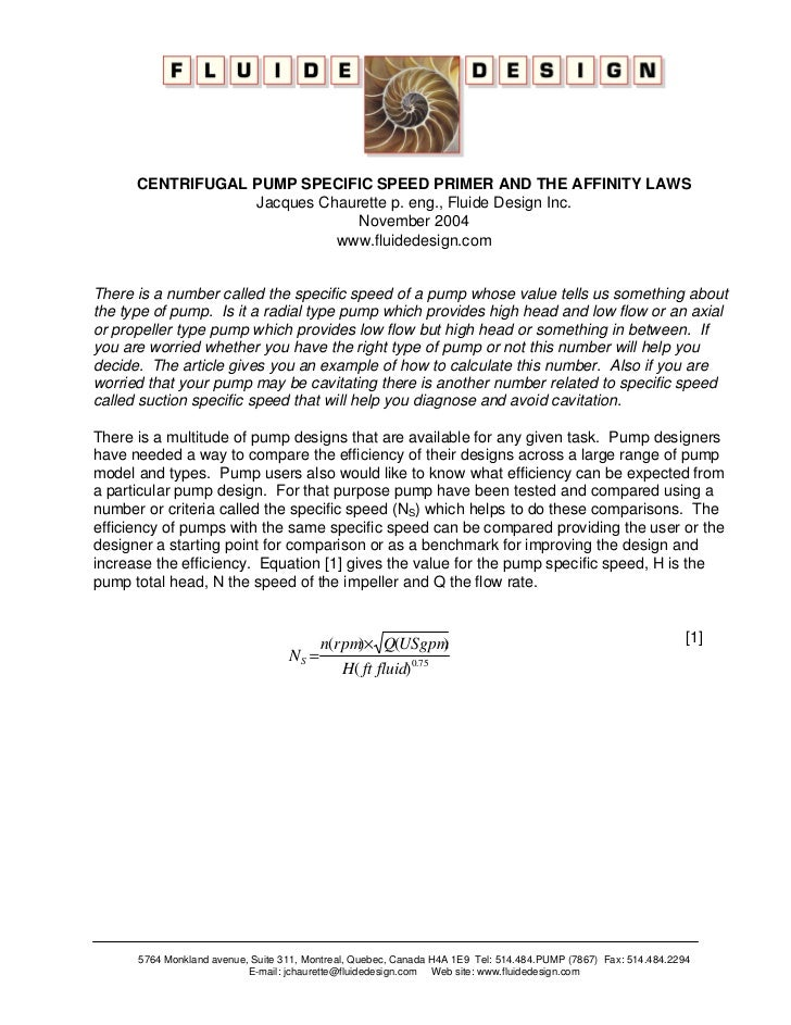 CENTRIFUGAL PUMP SPECIFIC SPEED PRIMER AND THE AFFINITY LAWS                  Jacques Chaurette p. eng., Fluide Design Inc...