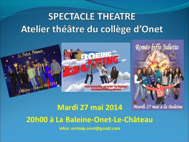 Mardi 27 mai 2014 20h00 à La Baleine-Onet-Le-Château Infos: entmip.onet@gmail.com
