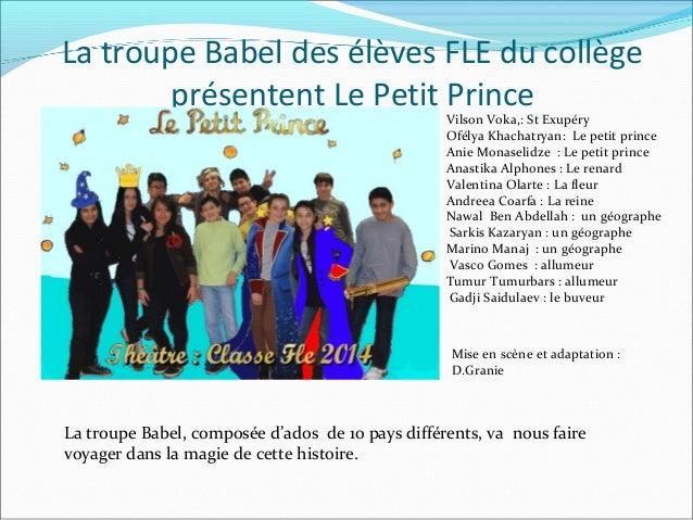 La troupe Babel des élèves FLE du collège présentent Le Petit Prince  Vilson Voka,: St Exupéry Ofélya Khachatryan: Le peti...