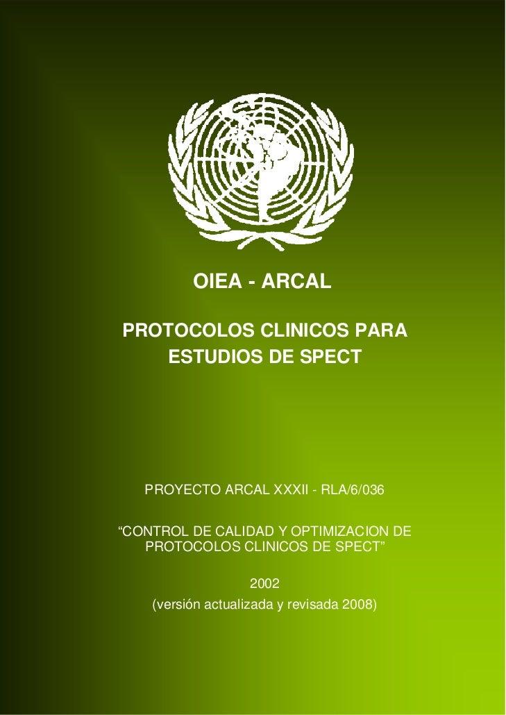 "OIEA - ARCALPROTOCOLOS CLINICOS PARA   ESTUDIOS DE SPECT   PROYECTO ARCAL XXXII - RLA/6/036""CONTROL DE CALIDAD Y OPTIMIZAC..."