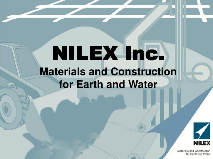 NILEX Inc.Materials and Construction   for Earth and Water
