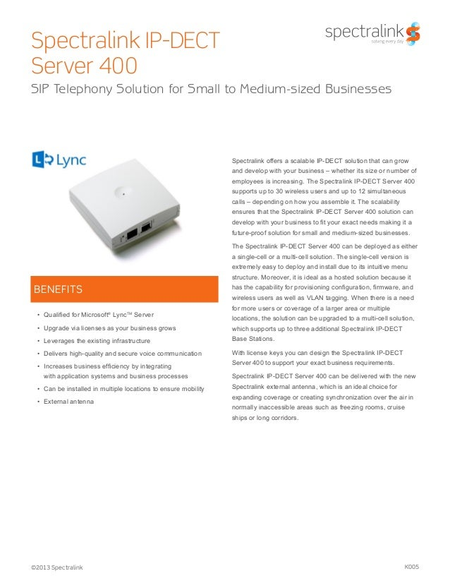 Spectralink IP-DECT Server 400 SIP Telephony Solution for Small to Medium-sized Businesses  Spectralink offers a scalable ...