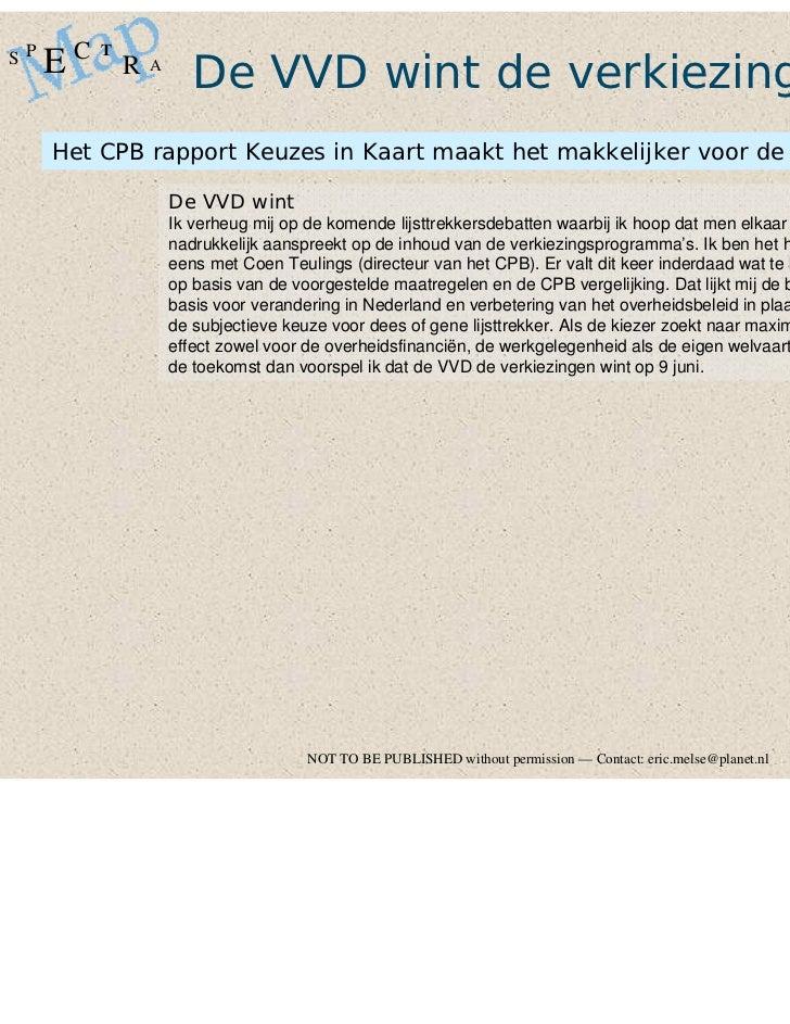 C                            De VVD wint de verkiezingenSP           T     E           R   A     Het CPB rapport Keuzes in...