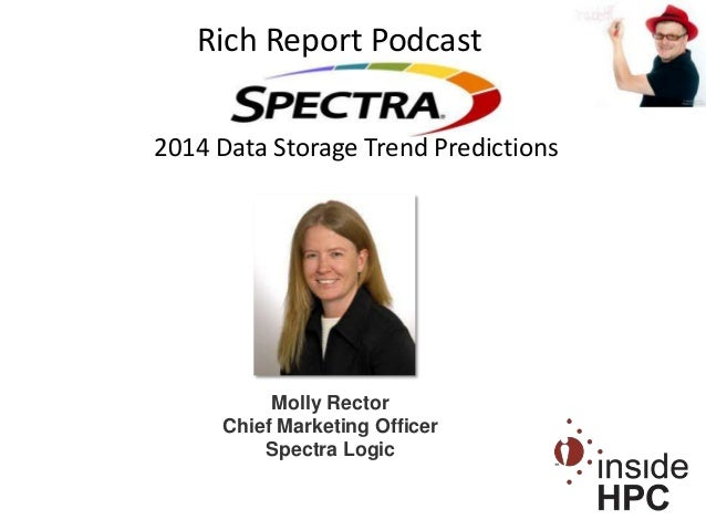 Rich Report Podcast 2014 Data Storage Trend Predictions  Molly Rector Chief Marketing Officer Spectra Logic