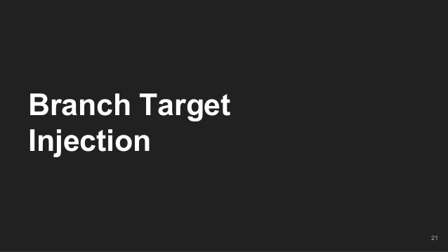 Branch Target Injection 21