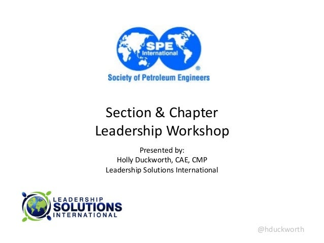 @hduckworth   Section  &  Chapter   Leadership  Workshop   Presented  by:   Holly  Duckworth,  CAE,  ...