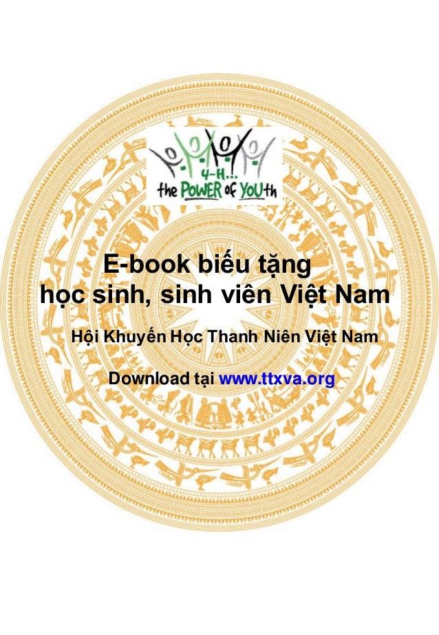 E-book biếu tặng học sinh, sinh viên Việt Nam Hội Khuyến Học Thanh Niên Việt Nam  Download tại www.ttxva.org