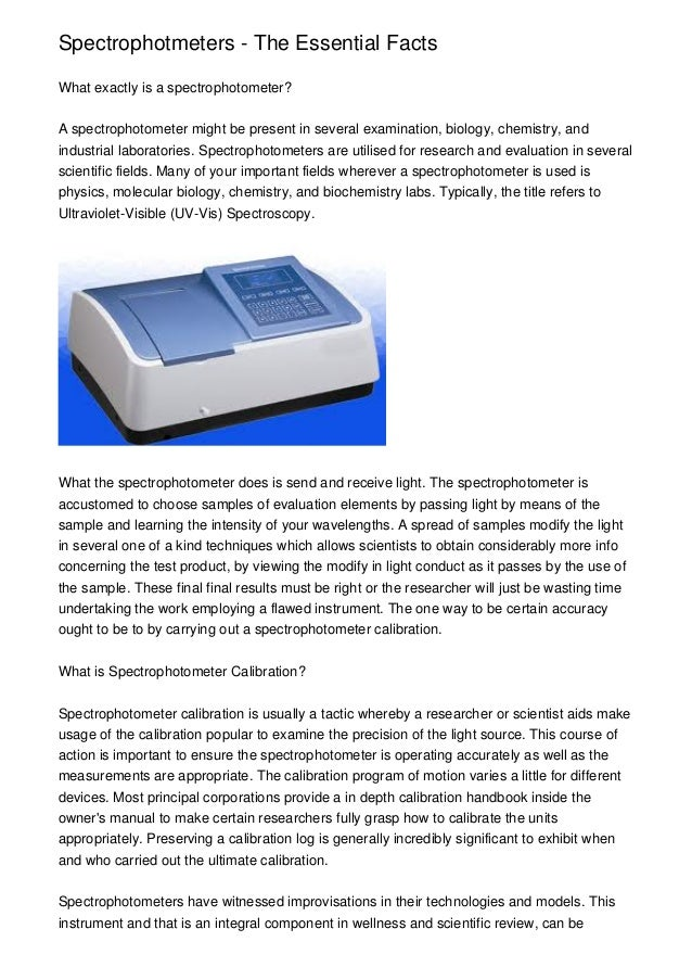 Spectrophotmeters - The Essential Facts What exactly is a spectrophotometer? A spectrophotometer might be present in sever...
