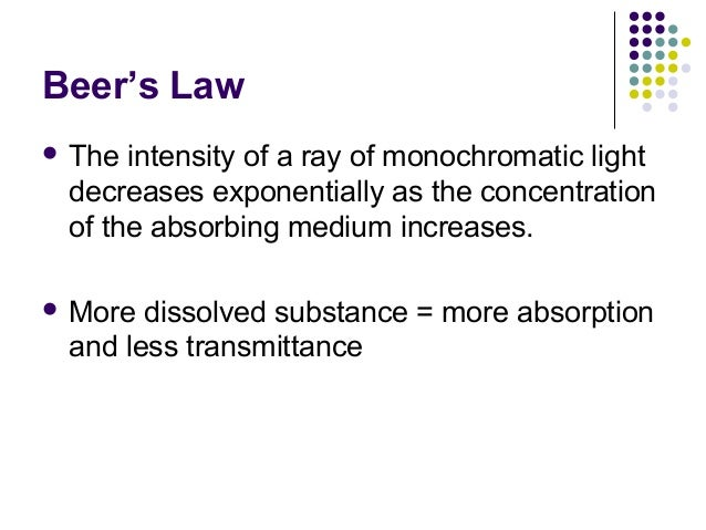 why is there a log relationship between absorbance and transmittance