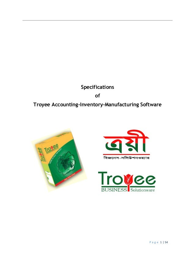 P a g e 1 | 54 Specifications of Troyee Accounting-Inventory-Manufacturing Software
