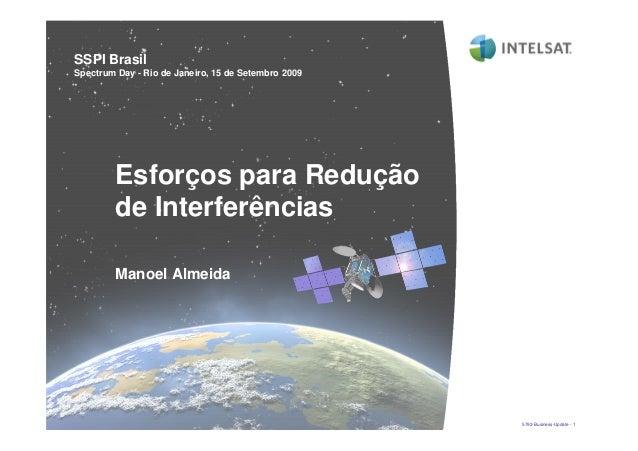 5792-Business-Update - 1 SSPI Brasil Spectrum Day - Rio de Janeiro, 15 de Setembro 2009 Esforços para Redução de Interferê...