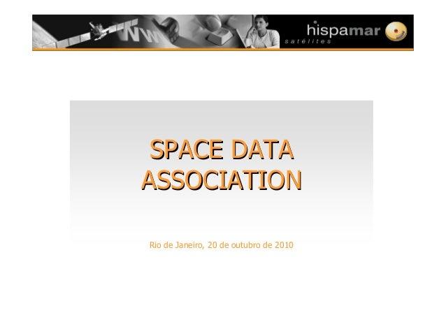 SPACE DATASPACE DATA ASSOCIATIONASSOCIATION Rio de Janeiro, 20 de outubro de 2010