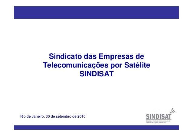 Sindicato das Empresas de Telecomunicações por Satélite SINDISAT Rio de Janeiro, 30 de setembro de 2010