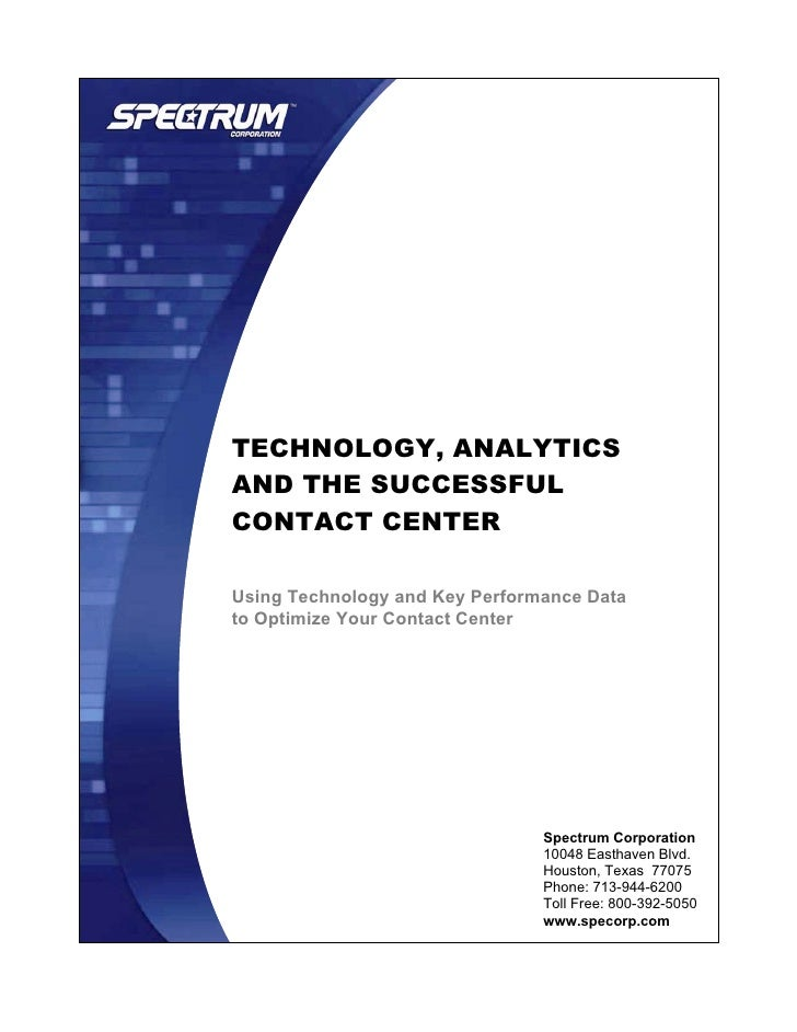 TECHNOLOGY, ANALYTICS AND THE SUCCESSFUL CONTACT CENTER                           TECHNOLOGY, ANALYTICS                   ...