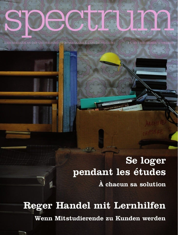 spectrumDeiN magaziN aN Der UNi FreibUrg / ToN magaziNe à l'UNi De FriboUrg   # 5/2011 November/Novembre                  ...