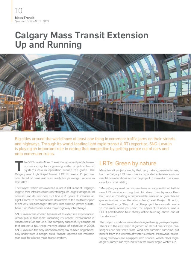 10Spectrum Edition No. 1   2013Mass TransitCalgary Mass Transit ExtensionUpand RunningBig cities around the world have at...